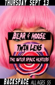 Outer Space Heaters | Bear & Moose | Twin Lens @ Backspace